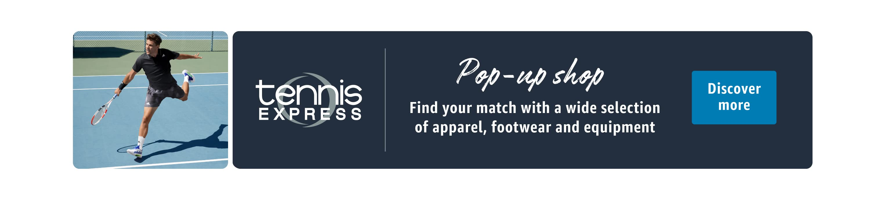 Find your match with a wide selection of apparel, footwear and equipment