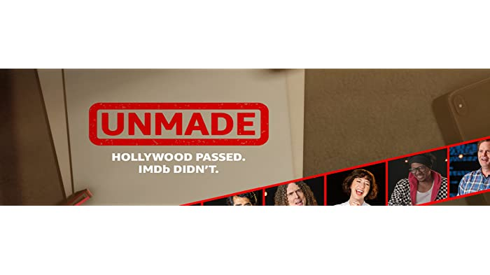 UnMade: We're bringing to life the strangest ideas from Hollywood's funniest minds.