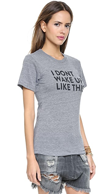 Barber I Don't Wake Up Like This Tee