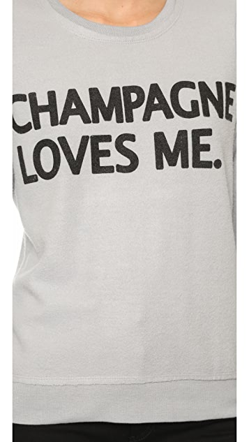Chaser Champagne Loves Me Sweatshirt