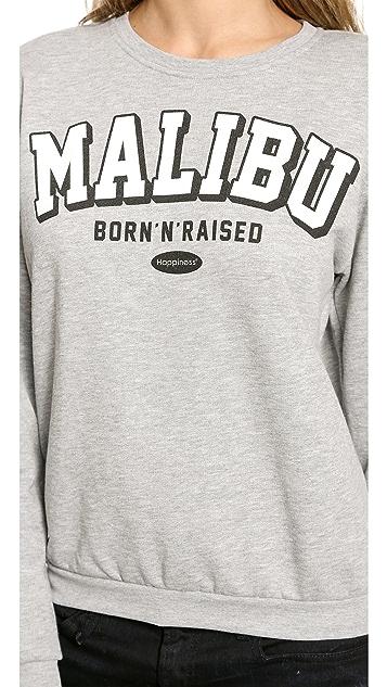Happiness Born N Raised in Malibu Sweatshirt