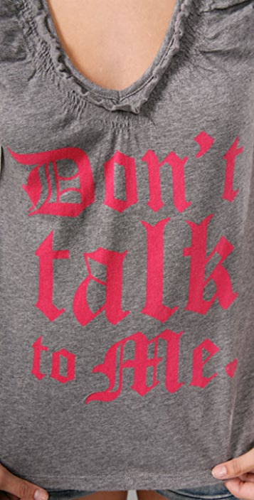 Juicy Couture Don't Talk To Me Ruffle Tee