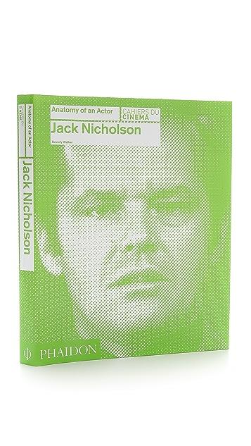 Phaidon Jack Nicholson: Anatomy of an Actor