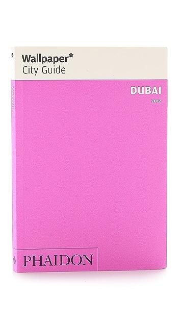 Phaidon Wallpaper City Guides: Dubai