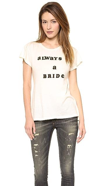 Wildfox Never a Bridesmaid Crew Tee