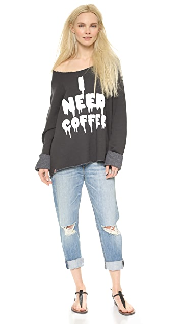 Wildfox I Need Coffee Sweatshirt
