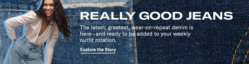 The latest, greatest, wear-on-repeat denim is here—and ready to be added to your weekly outfit rotation.