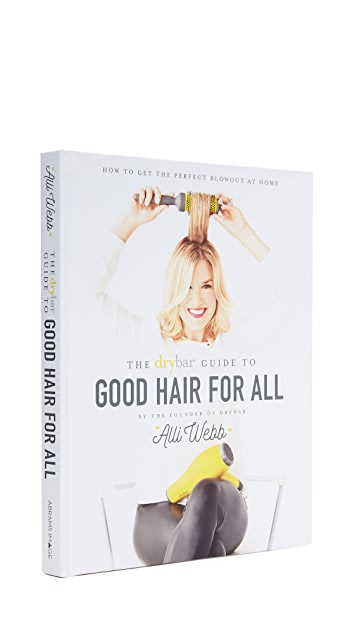 Books with Style The Drybar Guide to Good Hair