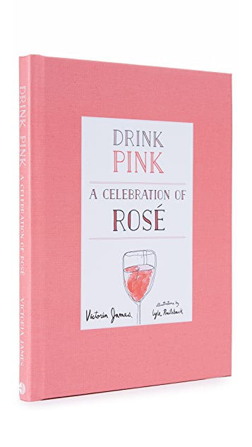 Books with Style Drink Pink: A Celebration of Rose