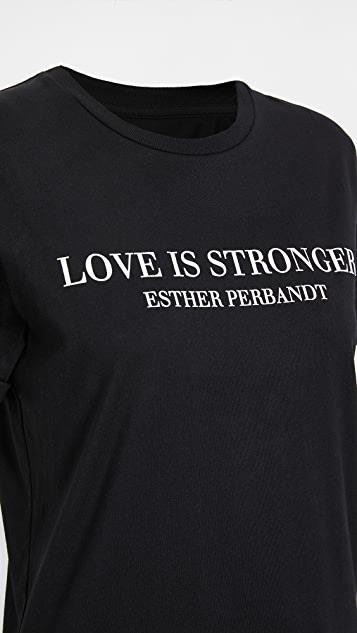 Esther Perbandt Love Is Stronger T 恤