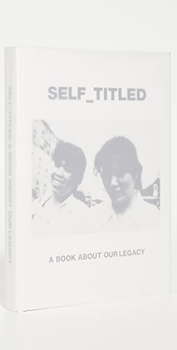 Our Legacy - Self Titled: A Book About Our Legacy