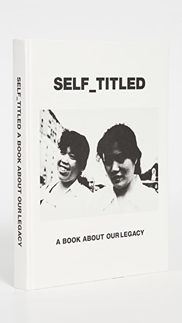 Our Legacy Self Titled: A Book About Our Legacy