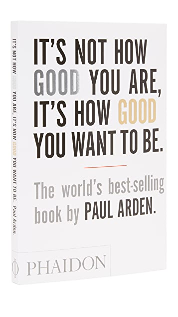 Phaidon It's Not How Good You Are…