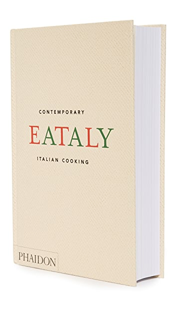 Phaidon Eataly: Contemporary Italian Cooking