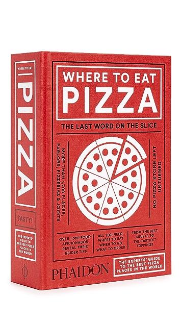 Phaidon Where To Eat Pizza