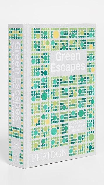 Phaidon Green Escapes: The Guide to Secret Urban Gardens