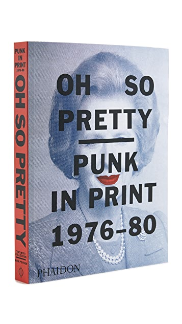 Phaidon Oh So Pretty: Punk in Print 1976-1980