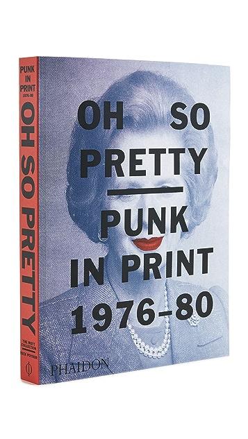 Phaidon Oh So Pretty: Punk in Print 1976-1980