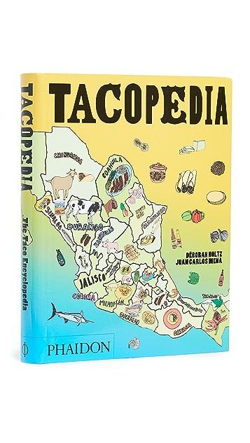 Phaidon Tacopedia: The Taco Encyclopedia