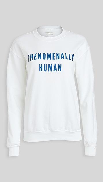 Phenomenal Phenomenel Human Sweatshirt