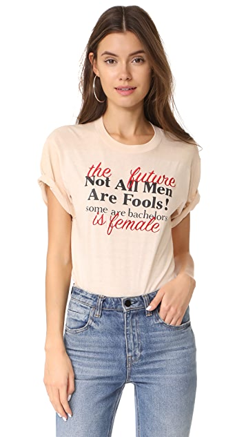 Retouched Not All Men Are Fools Tee