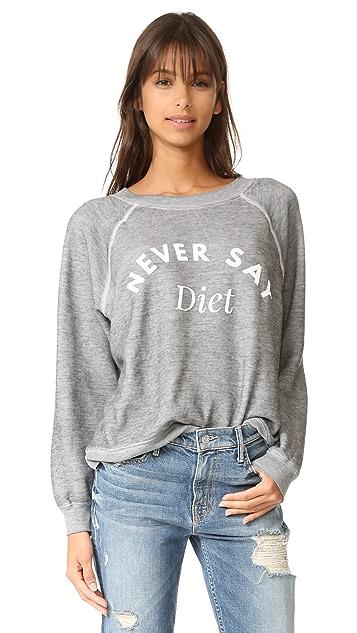 Wildfox Never Say Diet Sweatshirt