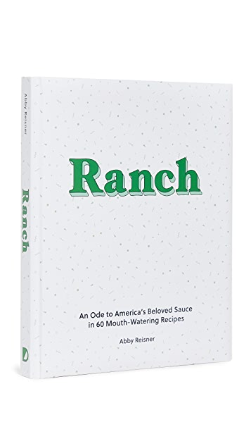 W&P Ranch: An Ode to America's Beloved Sauce in 60 Mouth-Watering Recipes