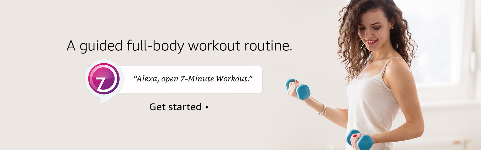 "A guided full-body workout routine. ""Alexa, open 7-minute Workout."""