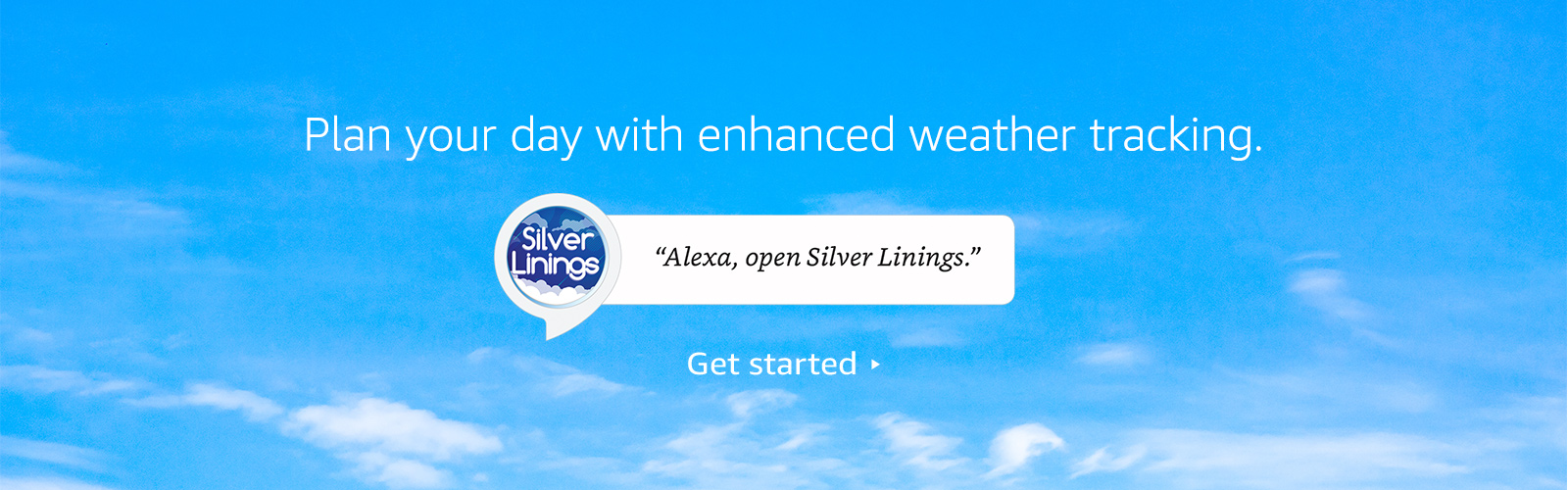 """Alexa, open Silver Linings."""