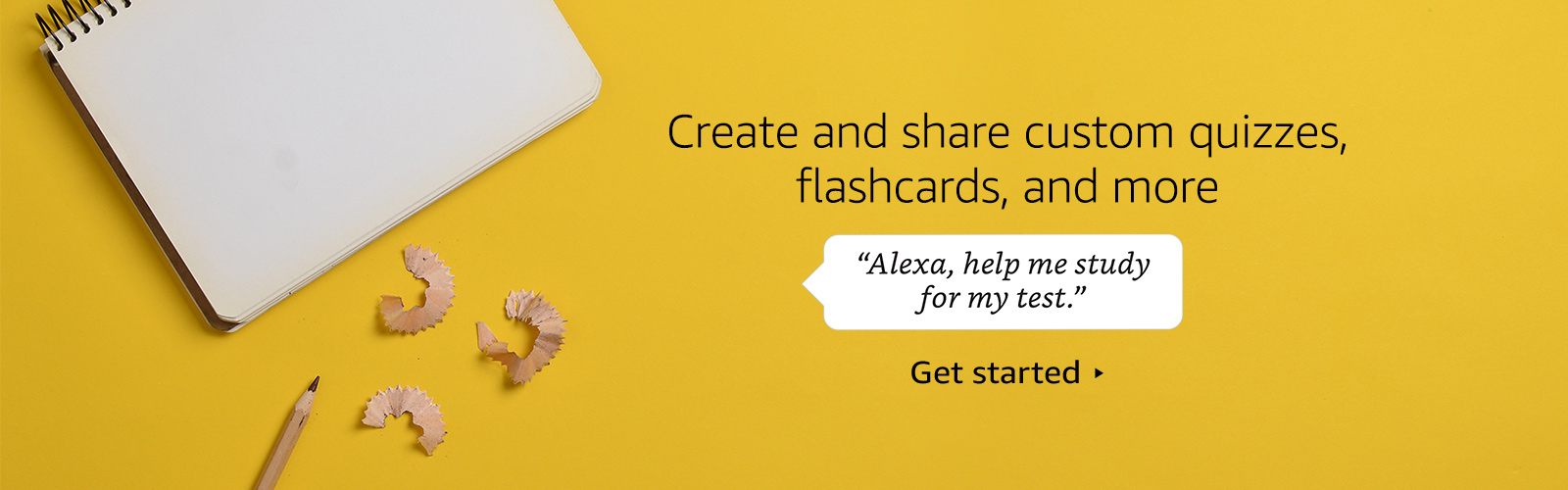 "Create and share custom quizzes, flashcards, and more. ""Alexa, help me study for my test."""