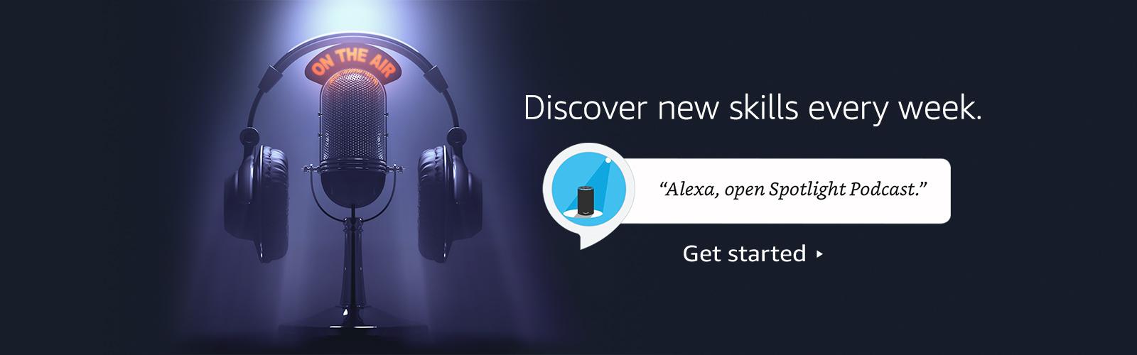 """""""Alexa, open Skills Spotlight."""""""