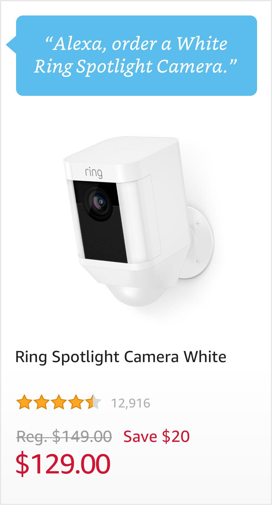 """Order a White Ring Spotlight Camera."" $129.00"