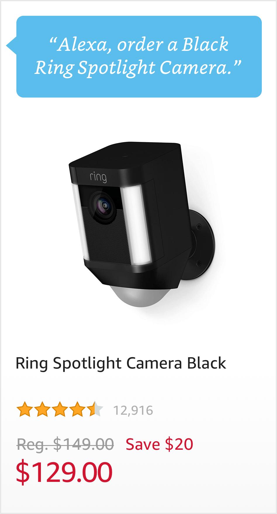 """""""Order a Black Ring Spotlight Camera."""" $129.00"""