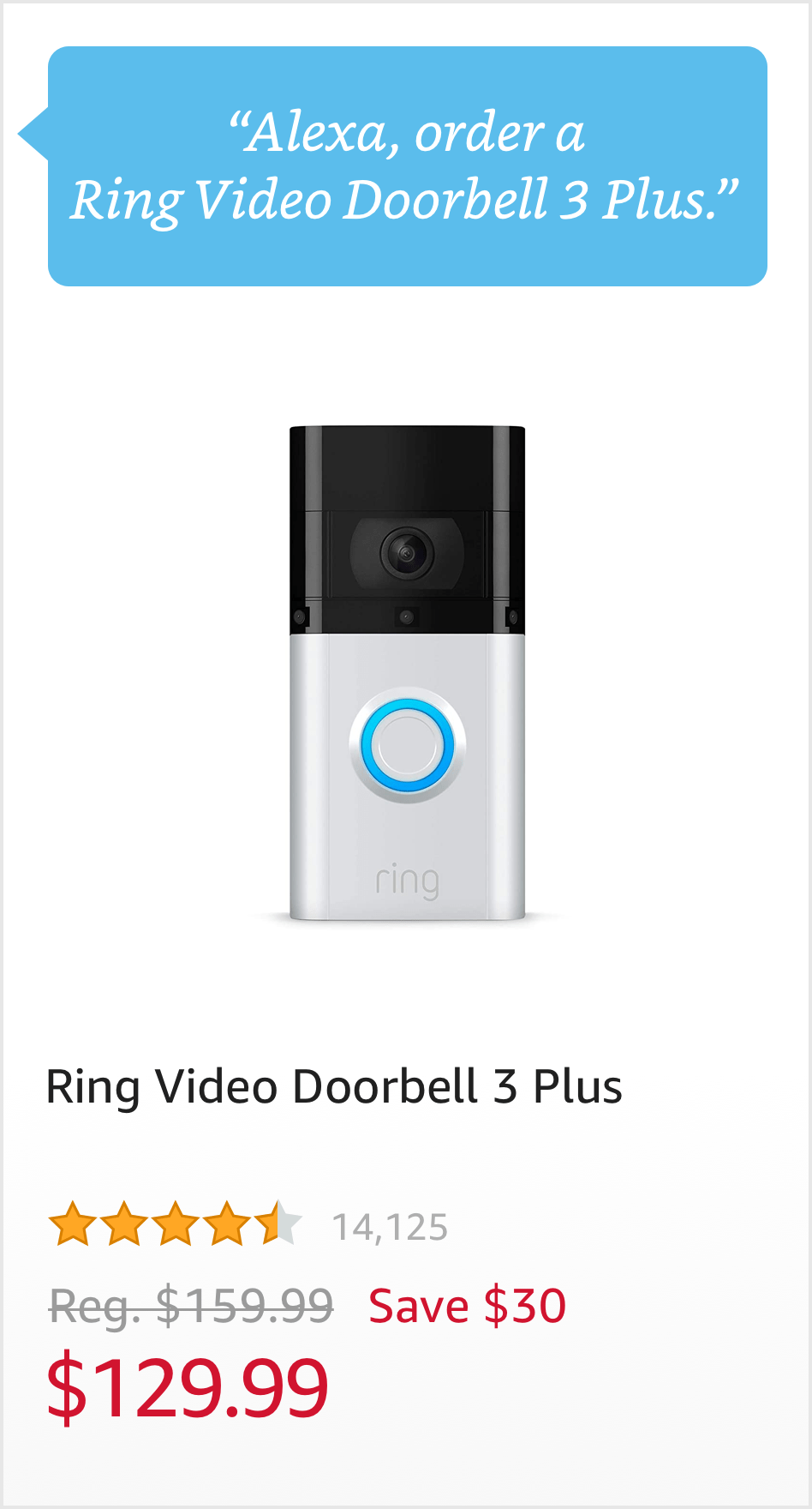 """Order a Ring Video Doorbell 3 Plus."" $129.99"