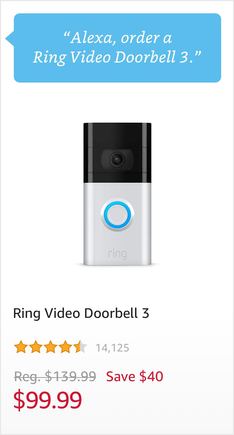 """""""Order a Ring Video Doorbell 3."""" $99.99"""
