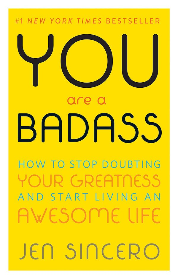 The cover of You Are a Badass: How to Stop Doubting Your Greatness and Start Living an Awesome Life by Jen Sincero. Click for more details.