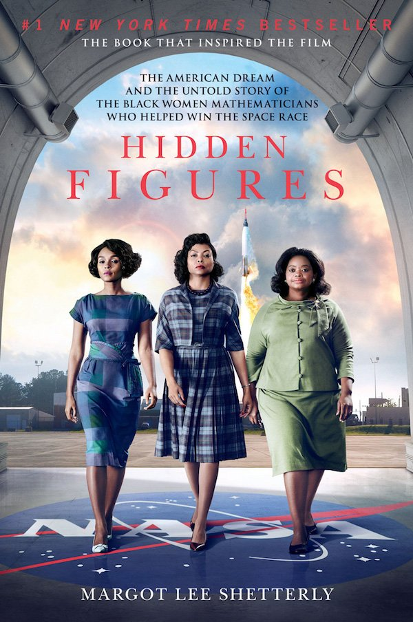 The cover of Hidden Figures: The American Dream and the Untold Story of the Black Women Mathematicians Who Helped Win the Space Race by Margot Lee Shetterly. Click for more details.