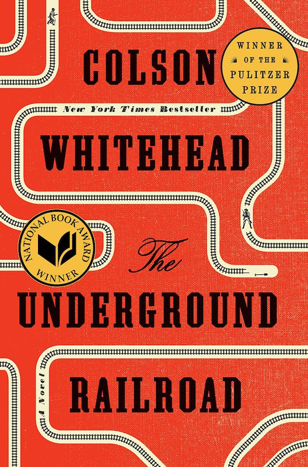 The cover of The Underground Railroad by Colson Whitehead. Click for more details.