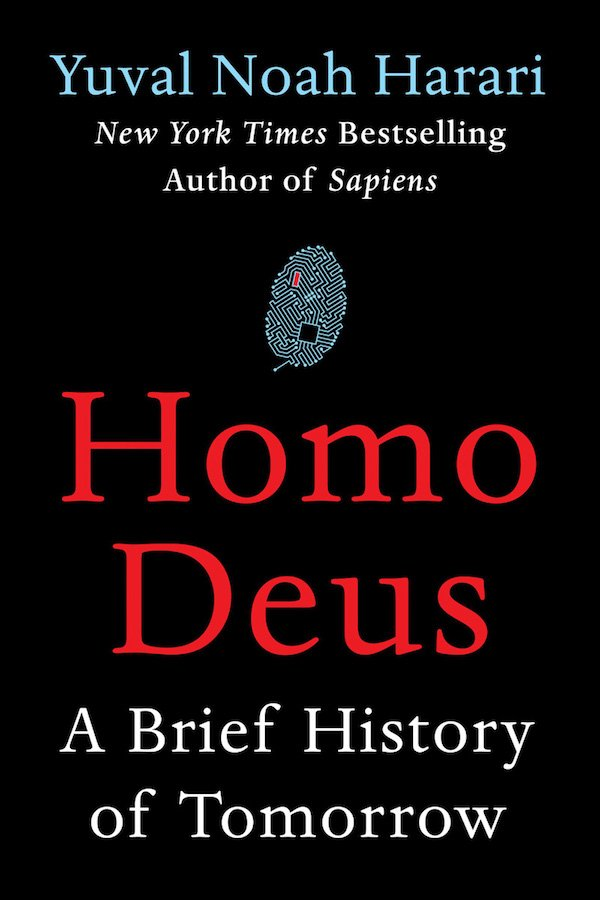 The cover of Homo Deus: A Brief History of Tomorrow by Yuval Noah Harari, translated by the author. Click for more details.