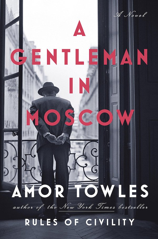 The cover of A Gentleman in Moscow by Amor Towles. Click for more details.
