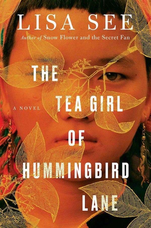 The cover of The Tea Girl of Hummingbird Lane by Lisa See. Click for more details.