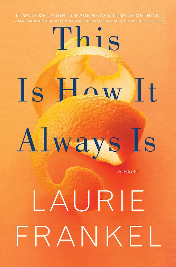 The cover of This Is How It Always Is: A Novel by Laurie Frankel. Click for more details.