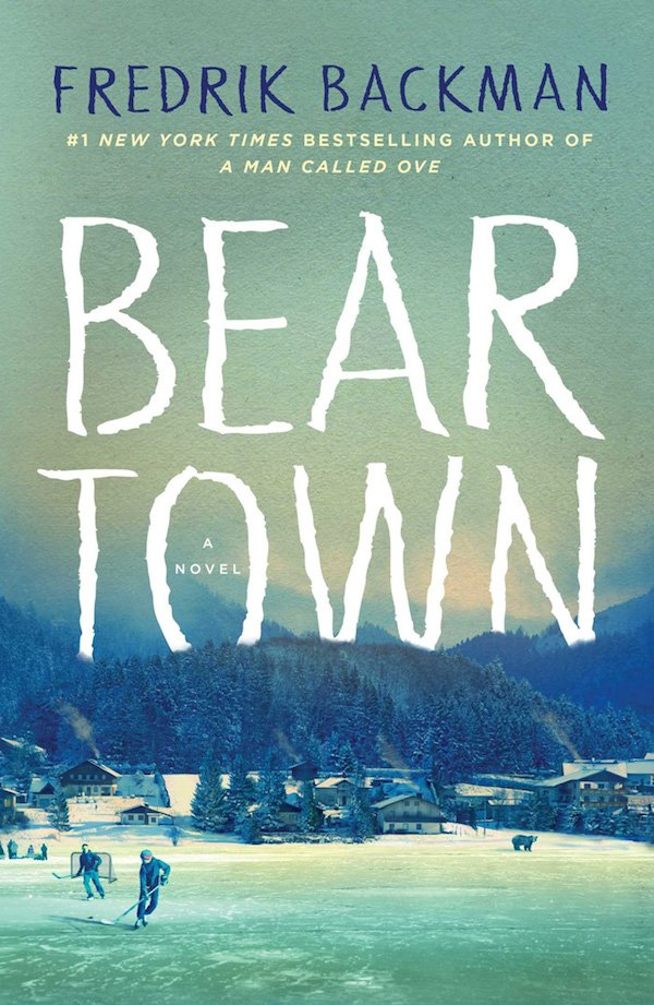 The cover of Beartown: A Novel by Fredrik Backman, translated by Neil Smith. Click for more details.