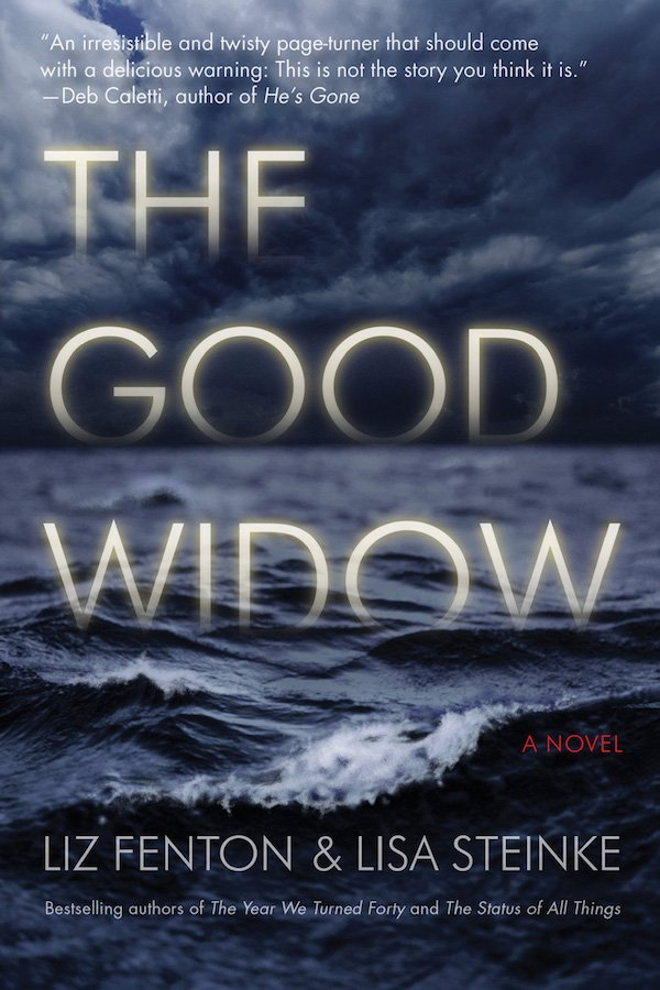 The cover of The Good Widow: A Novel by Liz Fenton and Lisa Steinke. Click for more details.