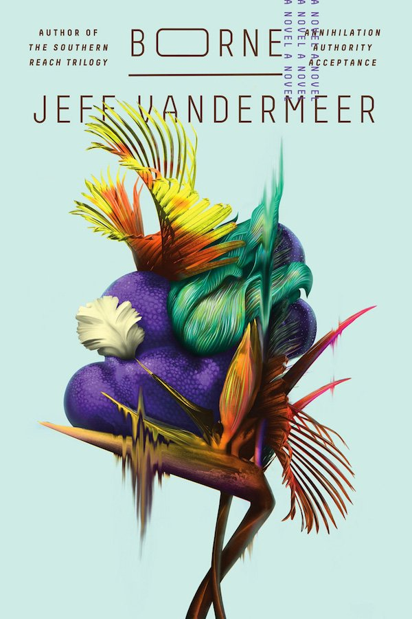 The cover of Borne: A Novel by Jeff VanderMeer. Click for more details.