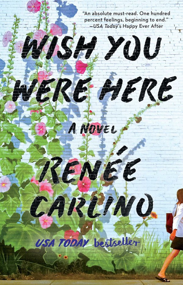 The cover of Wish You Were Here: A Novel by Renée Carlino . Click for more details.