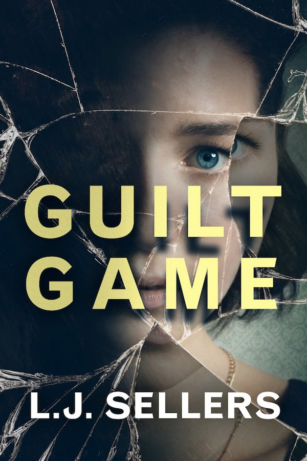 The cover of Guilt Game by L.J. Sellers. Click for more details.