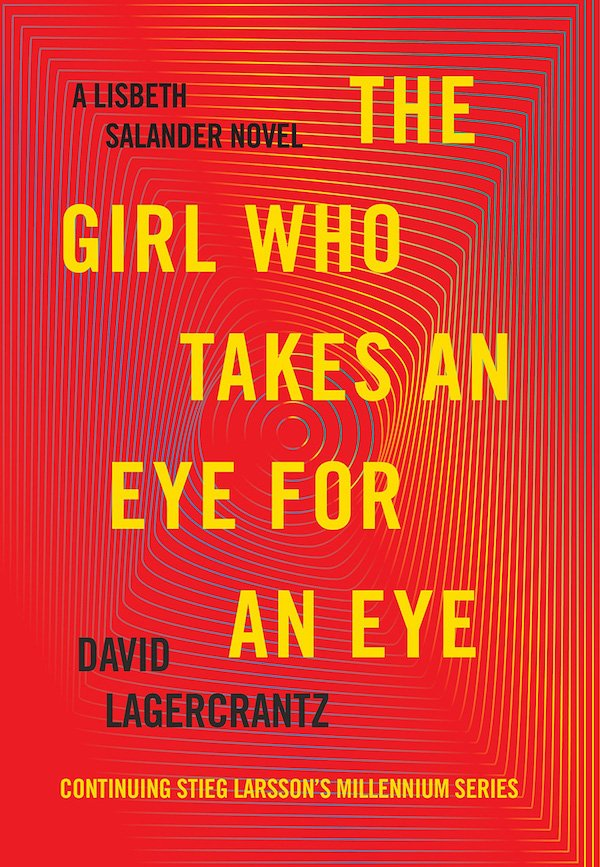 The cover of The Girl Who Takes an Eye for an Eye: A Lisbeth Salander novel, continuing Stieg Larsson's Millennium Series (Millennium Series Book 5) by David Lagercrantz. Click for more details.