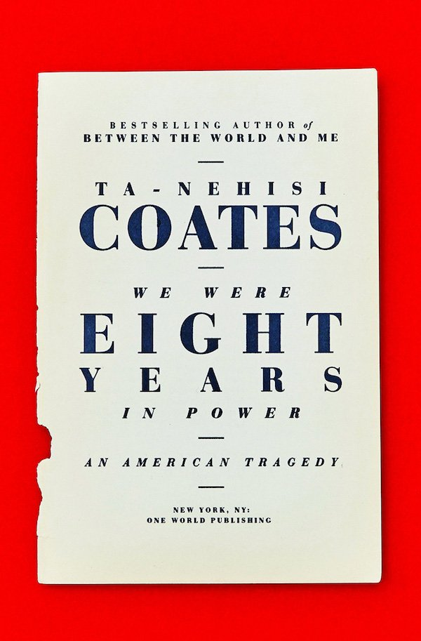 The cover of We Were Eight Years in Power: An American Tragedy by Ta-Nehisi Coates. Click for more details.