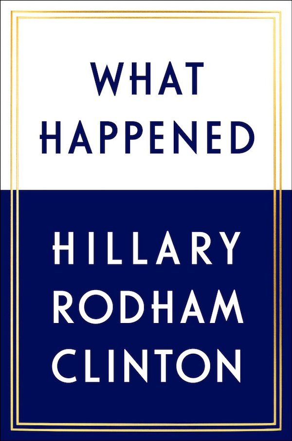 The cover of What Happened by Hillary Rodham Clinton. Click for more details.